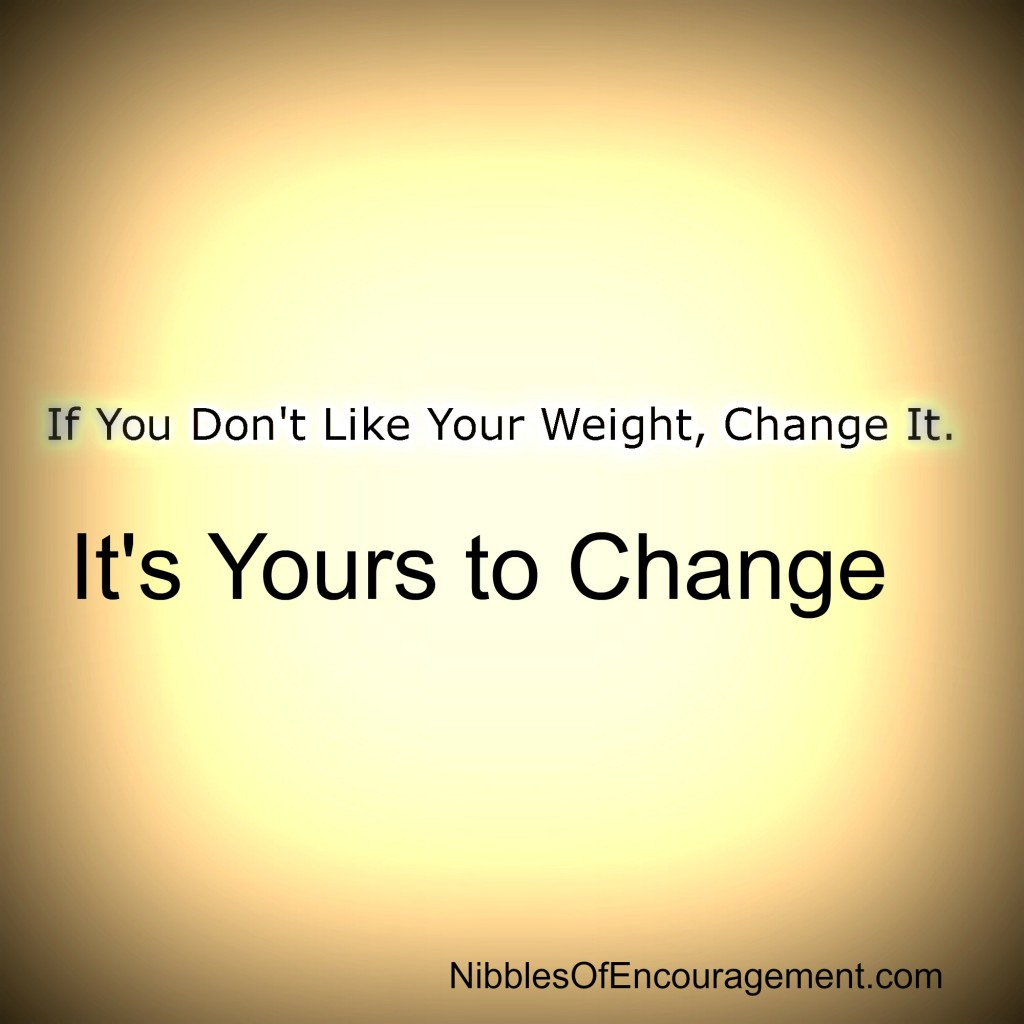 If you dont like weight