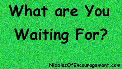 What_Are_You_Waiting_For