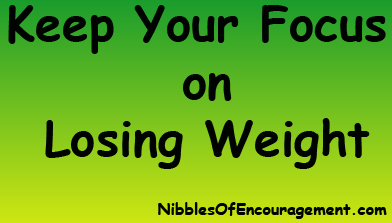 Focus on Losing Weight